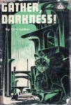 Gather Darkness 1951 Grosset and Dunlap HB